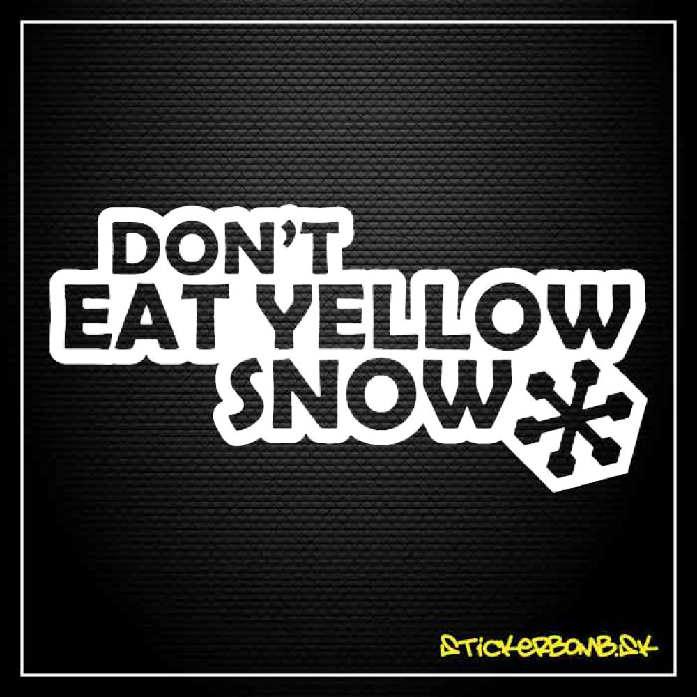 Don't Eat Yellow Snow - samolepka