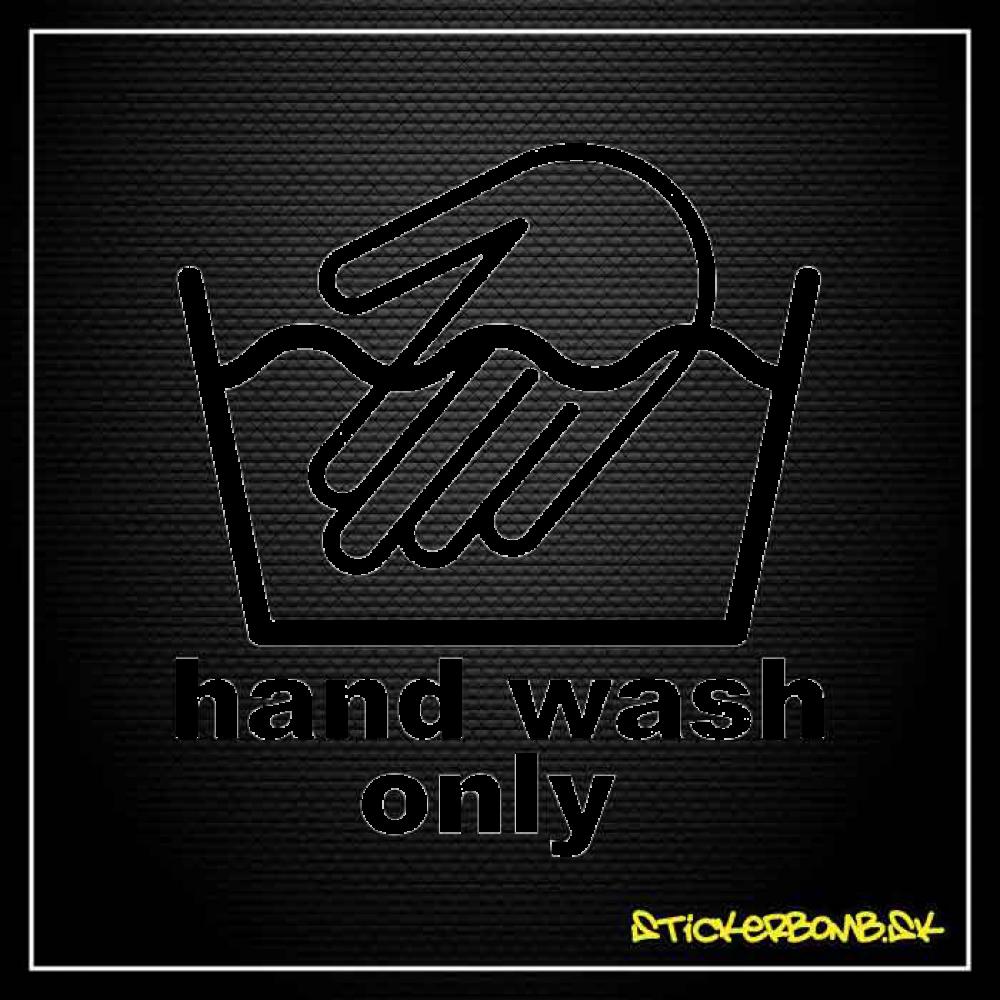 Hand Wash Only - samolepka