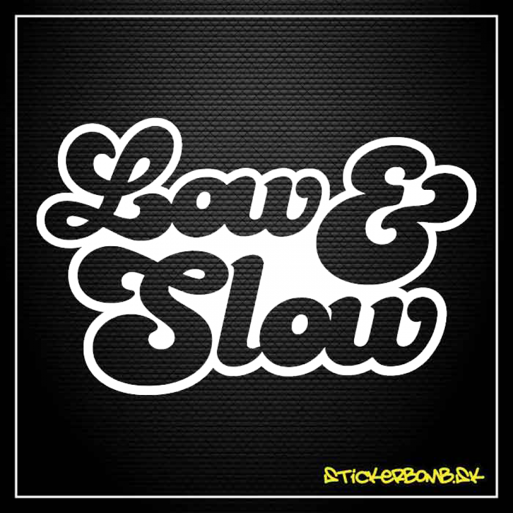 Low And Slow - samolepka