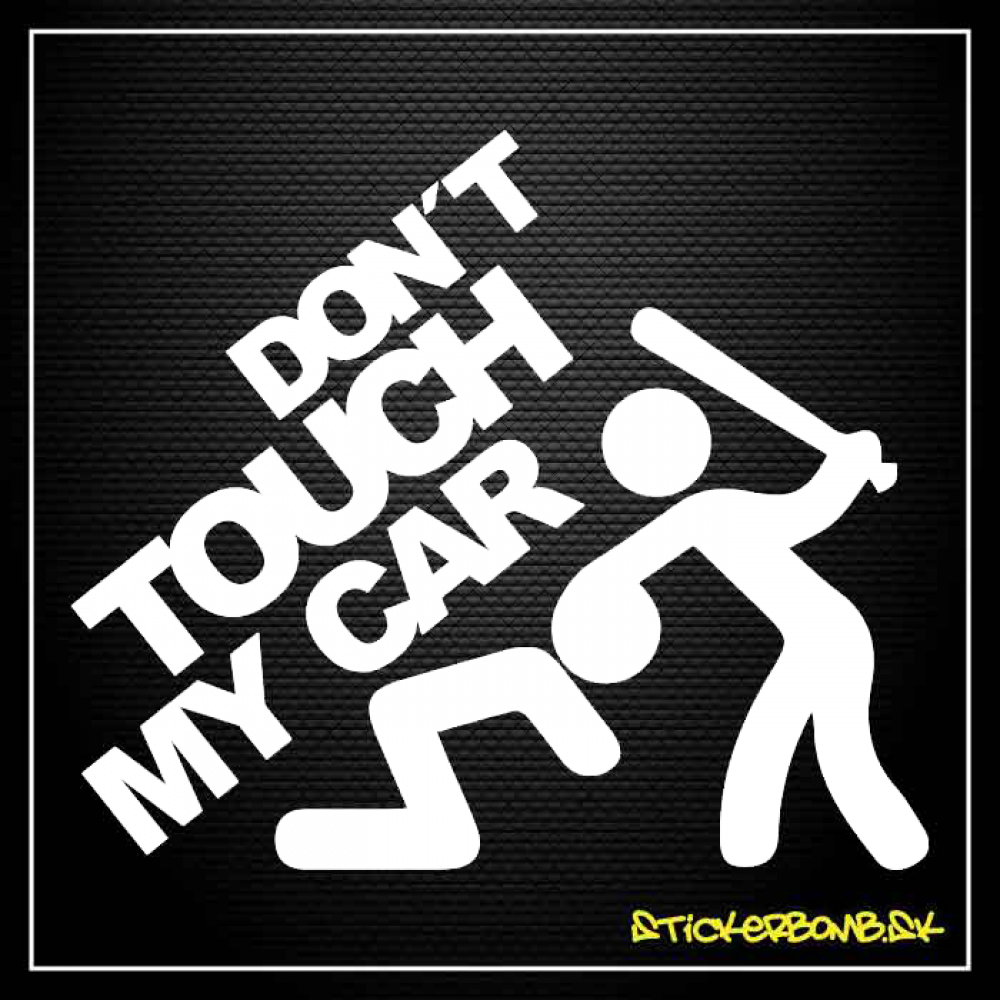 Don't Touch My Car - samolepka