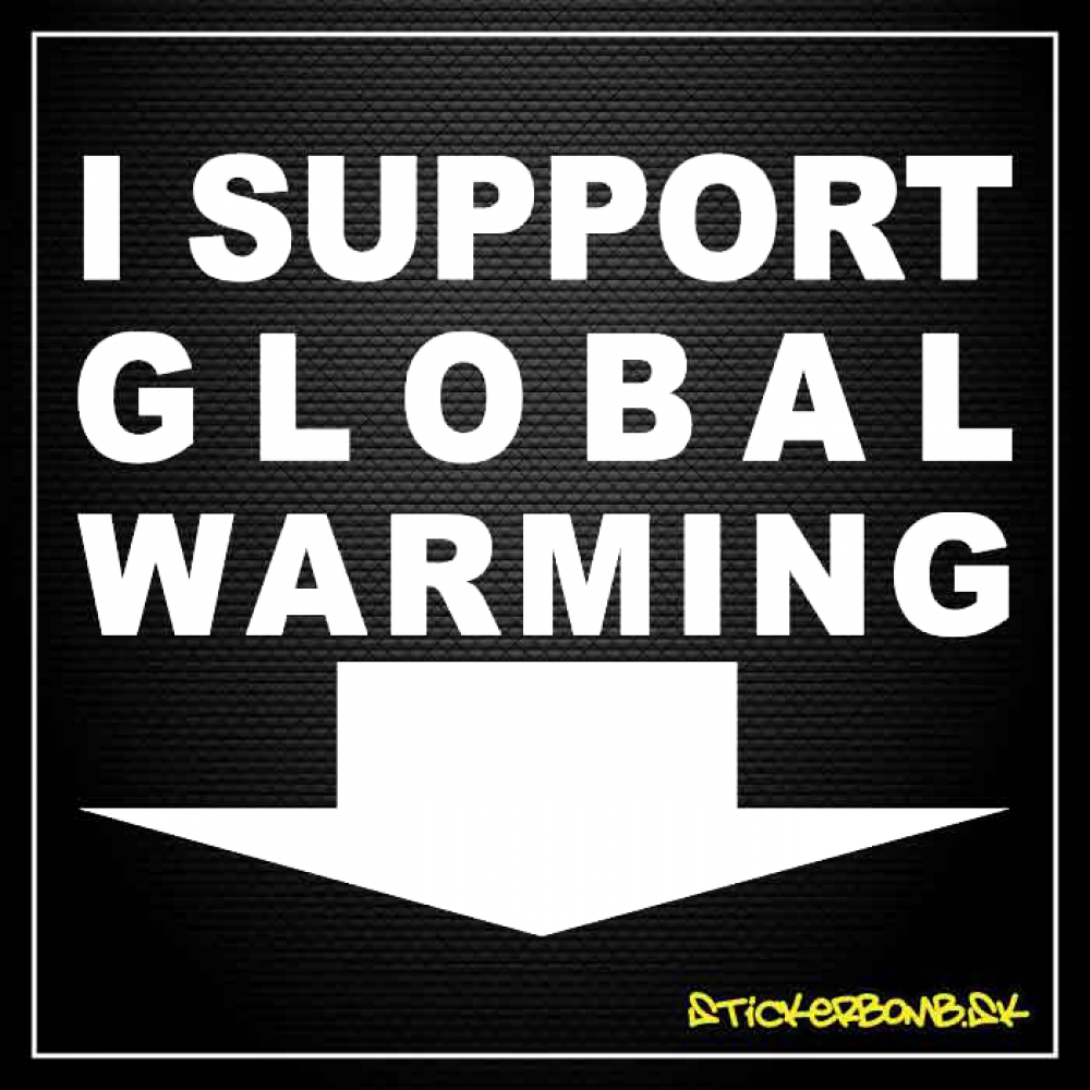 I SUPPORT GLOBAL WARMING - samolepka