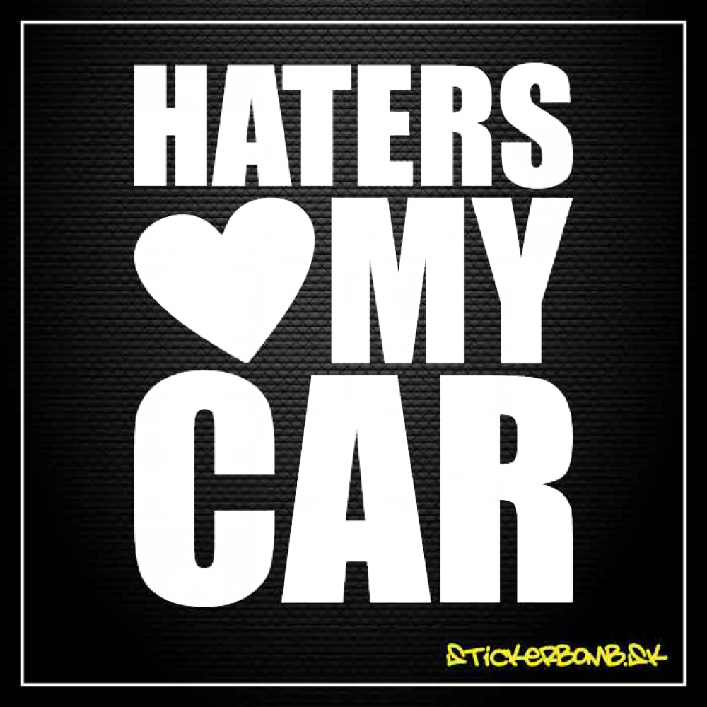 HATERS LOVE MY CAR - samolepka