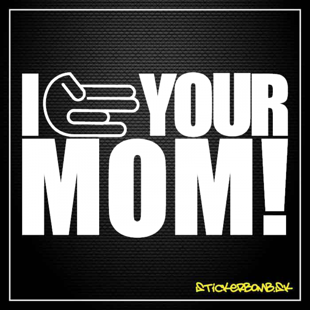 I SHOCKER YOUR MOM - samolepka