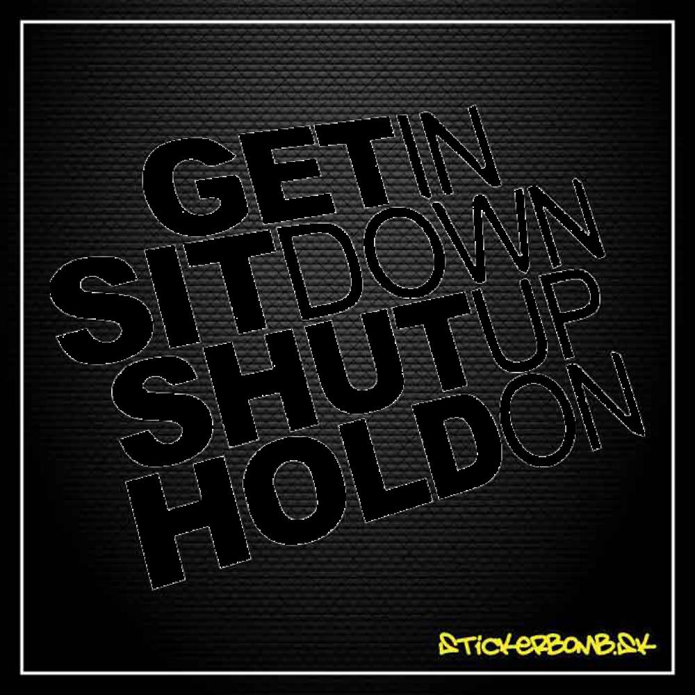 GET SIT SHUT HOLD - samolepka