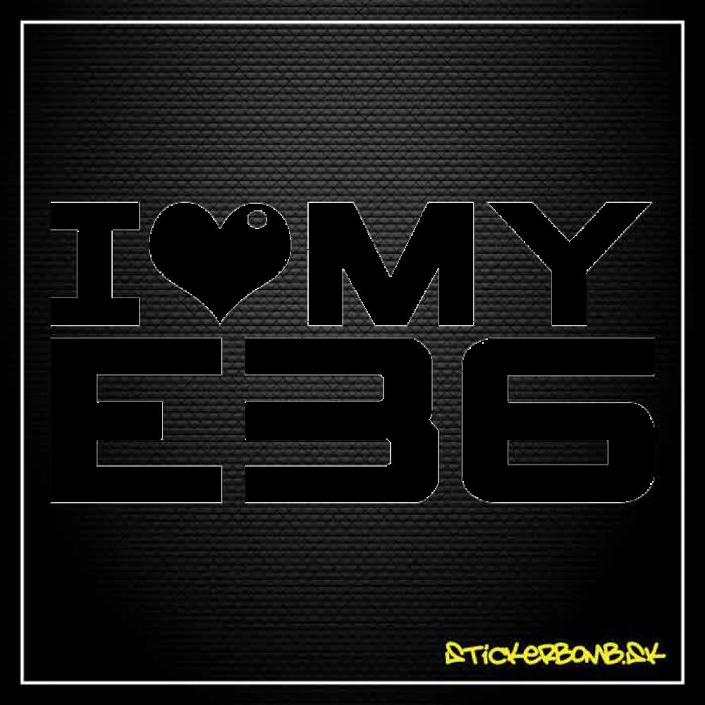 I LOVE MY E36 - samolepka