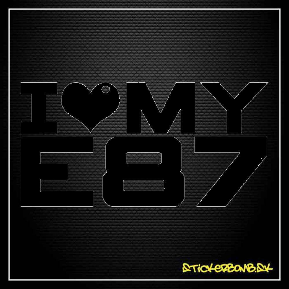 I LOVE MY E87 - samolepka