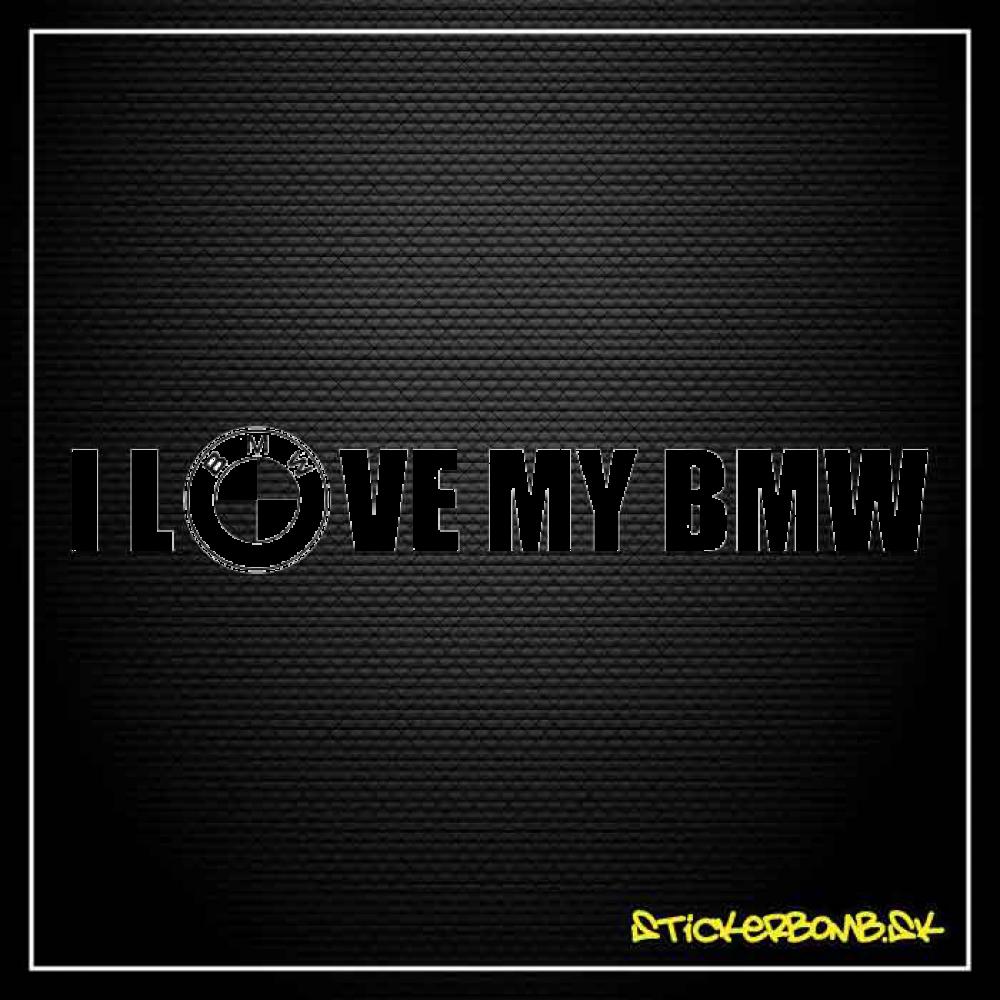 I LOVE MY BMW - samolepka